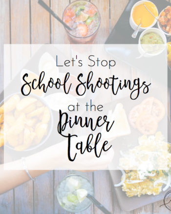 Let's Stop School Shootings at the Dinner Table