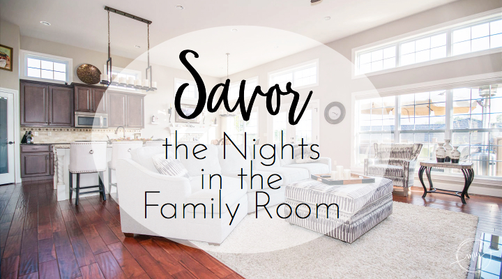 Savor the Nights in the Family Room